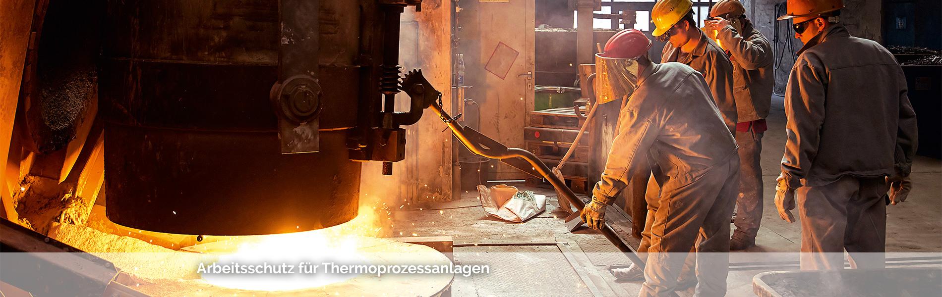 Arbeitsschutz für Thermoprozessanlagen